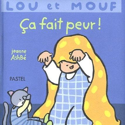 livres sur les peurs de l'enfant : Lou et Mouf, ça fait peur !