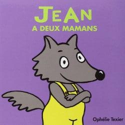 Jean a deux mamans livre homoparentalité pour enfant
