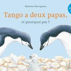 Tango a deux papas et pourquoi pas ? Livre homoparentalité pour enfant