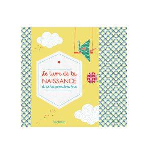 Le livre de ta naissance Hachette Jeunesse