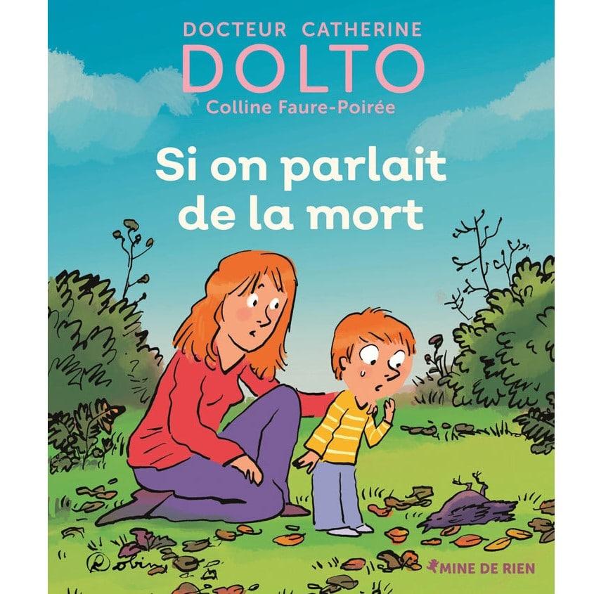 livre-enfant-sur-la-mort-docteur-catherine-dolto-si-on-parlait-de-la-mort-gallimard