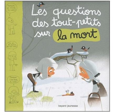 livre-enfant-sur-la-mort-les-questions-des-tout-petits-sur-la-mort-bayard-jeunesse