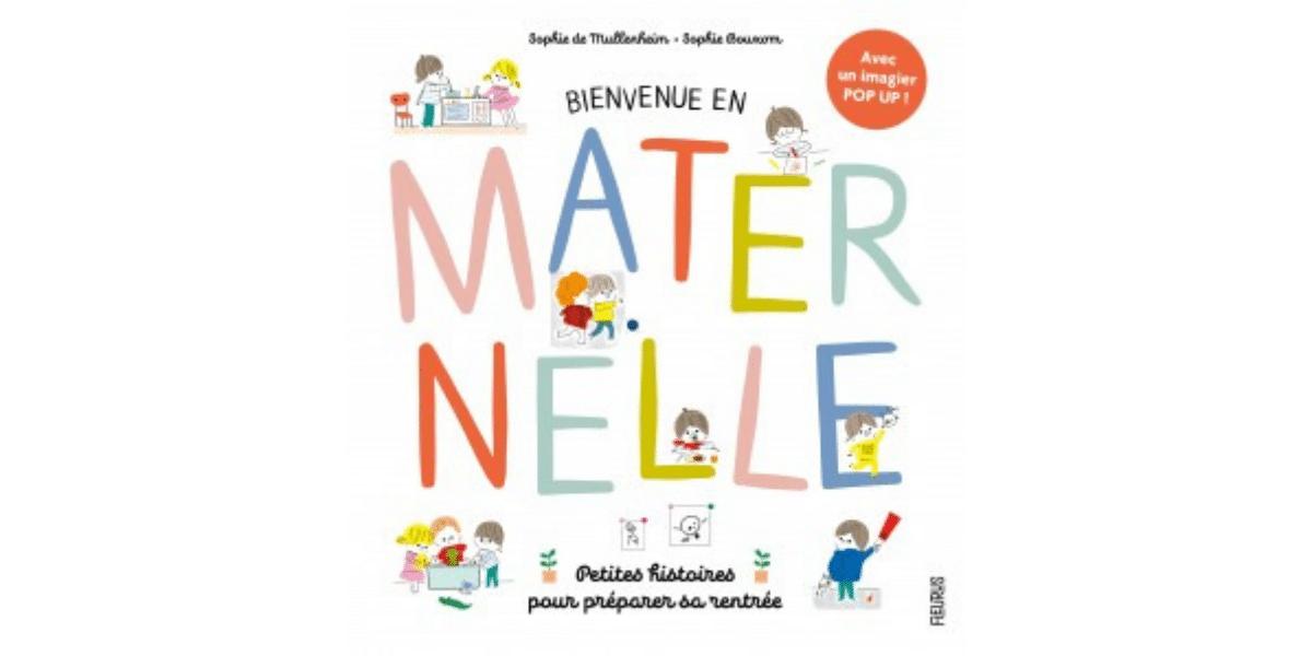 Livre Sur La Rentree Scolaire Bienvenue En Maternelle